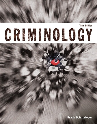 Solution Manual (Downloadable Files) for Criminology, 3rd Edition, Frank Schmalleger, ISBN-10: 013380562X, ISBN-13: 9780133805628