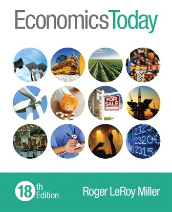 Solution Manual (Downloadable Files) for Economics Today, 18th Edition, Roger LeRoy Miller, ISBN-10: 0133882284, ISBN-13: 9780133882285
