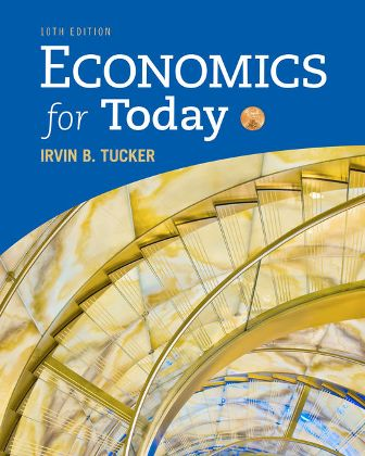 Solution Manual (Downloadable Files) for Economics for Today, 10th Edition, Irvin B. Tucker, ISBN-10: 1337613045, ISBN-13: 9781337613040