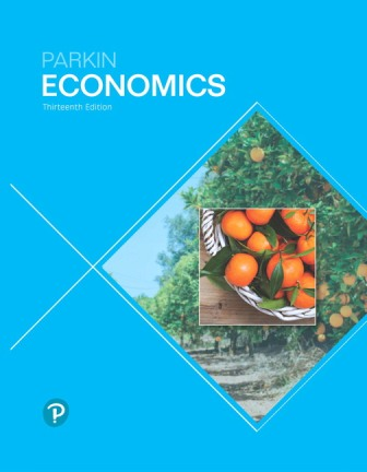 Solution Manual (Downloadable Files) for Economics, 13th Edition, Michael Parkin, ISBN-10: 0134890264, ISBN-13: 9780134890265