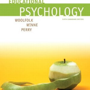 Solution Manual (Downloadable Files) for Educational Psychology, 6th Canadian Edition, Anita Woolfolk, Philip H. Winne, Nancy E. Perry, ISBN-10: 0134283600, ISBN-13: 9780134283609