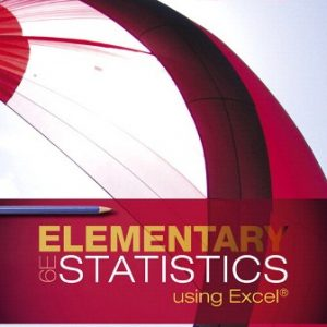 Solution Manual (Downloadable Files) for Elementary Statistics Using Excel, 6th Edition, Mario F. Triola, ISBN-10: 0134763785, ISBN-13: 9780134763781