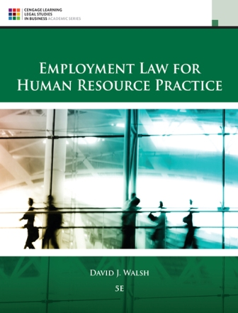 Solution Manual (Downloadable Files) for Employment Law for Human Resource Practice, 5th Edition, David J. Walsh, ISBN-10: 1305112121, ISBN-13: 9781305112124