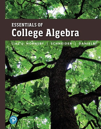 Solution Manual (Downloadable Files) for Essentials of College Algebra, 12th Edition, Margaret L. Lial, John Hornsby, David I. Schneider, Callie Daniels, ISBN-10: 0134697022, ISBN-13: 9780134697024