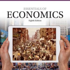 Solution Manual (Downloadable Files) for Essentials of Economics, 8th Edition, N. Gregory Mankiw, ISBN-10: 1337091995, ISBN-13: 9781337091992