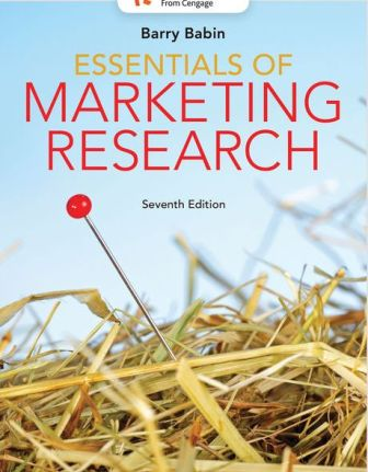 Solution Manual (Downloadable Files) for Essentials of Marketing Research, 7th Edition, Barry J. Babin, ISBN-10: 1337693669, ISBN-13: 9781337693660