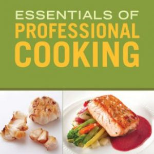 Solution Manual (Downloadable Files) for Essentials of Professional Cooking, 2nd Edition, Wayne Gisslen, ISBN: 9781118998700