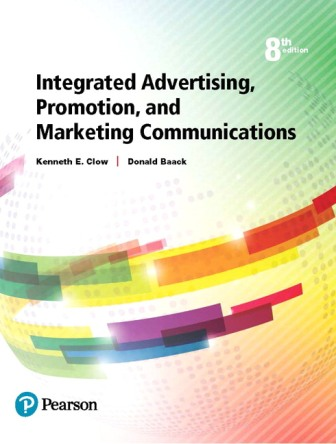 Solution Manual (Downloadable Files) for Integrated Advertising, Promotion, and Marketing Communications, 8th Edition, Kenneth E. Clow, ISBN-10: 0134484134, ISBN-13: 9780134484136