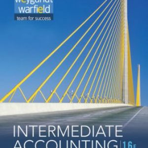 Solution Manual (Downloadable Files) for Intermediate Accounting, 16th Edition, Donald E. Kieso, ISBN : 1118743202, ISBN : 9781118742976