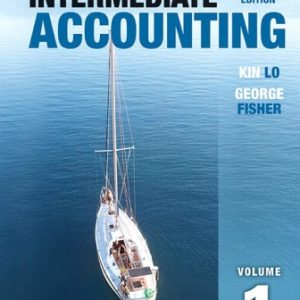Solution Manual (Downloadable Files) for Intermediate Accounting, Vol. 1, 4th Edition, Kin Lo, ISBN-10: 0135322901, ISBN-13: 9780135322901