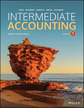 Solution Manual (Downloadable Files) for Intermediate Accounting, Volume 1 & 2, 12th Canadian Edition, Donald E. Kieso, ISBN 1119496330, ISBN 9781119496335