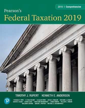 Solution Manual (Downloadable Files) for Pearson's Federal Taxation 2019 Comprehensive, 32nd Edition, Timothy J. Rupert, Kenneth E. Anderson, ISBN-10: 0134833198, ISBN-13: 9780134833194, ISBN-10: 0134738306, ISBN-13: 9780134738307