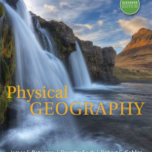 Solution Manual (Downloadable Files) for Physical Geography, 11th Edition, James F. Petersen, Dorothy Sack, Robert E. Gabler, ISBN-10: 1305652649 ISBN-13: 9781305652644