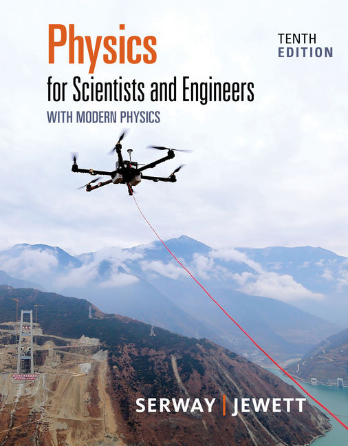 Solution Manual (Downloadable Files) for Physics for Scientists and Engineers with Modern Physics, 10th Edition, Raymond A. Serway, John W. Jewett, ISBN-10: 1337553298, ISBN-13: 9781337553292