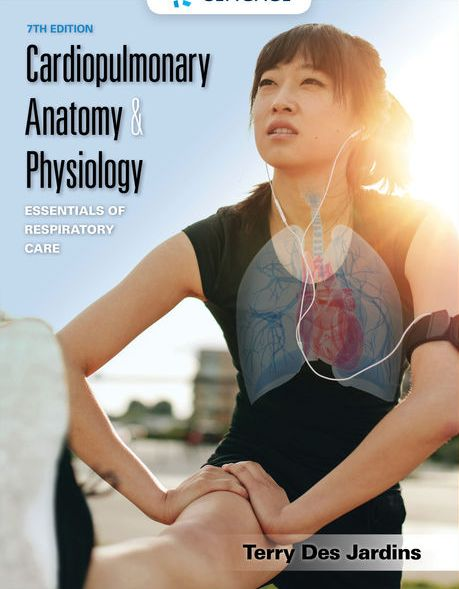 Test Bank (Downloadable Files) for Cardiopulmonary Anatomy and Physiology, 7th Edition, Terry Des Jardins, ISBN-10: 1337794902, ISBN-13: 9781337794909