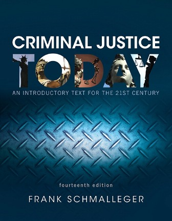 Test Bank (Downloadable Files) for Criminal Justice Today: An Introductory Text for the 21st Century, 14th Edition, Frank Schmalleger, ISBN-10: 0134416716, ISBN-13: 9780134416717, ISBN-10: 0134145593, ISBN-13: 9780134145594
