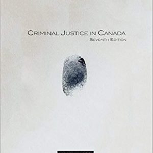 Test Bank (Downloadable Files) for Criminal Justice in Canada, 7th edition, Colin Goff, ISBN10: 0176582940, ISBN13: 9780176582944