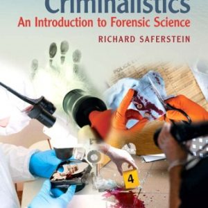 Test Bank (Downloadable Files) for Criminalistics: An Introduction to Forensic Science, 12th Edition, Richard Saferstein, ISBN-10: 0134477596, ISBN-13: 9780134477596
