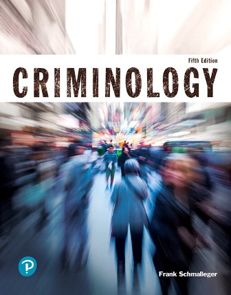 Test Bank (Downloadable Files) for Criminology, 5th Edition, Frank Schmalleger, ISBN-10: 0135209218, ISBN-13: 9780135209219, ISBN-10: 0135186250, ISBN-13: 9780135186251