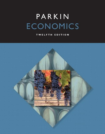 Test Bank (Downloadable Files) for Economics, 12th Edition, Michael Parkin, ISBN-10: 0133872270, ISBN-13: 9780133872279
