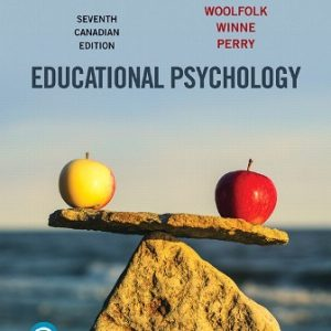 Test Bank (Downloadable Files) for Educational Psychology, 7th Canadian Edition, Anita Woolfolk, Philip H. Winne, Nancy E. Perry, ISBN-10: 0134832213, ISBN-13: 9780134832210