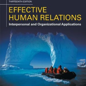 Test Bank (Downloadable Files) for Effective Human Relations: Interpersonal And Organizational Applications, 13th Edition, Barry L. Reece, Monique Reece, ISBN-10: 1305576160, ISBN-13: 9781305576162
