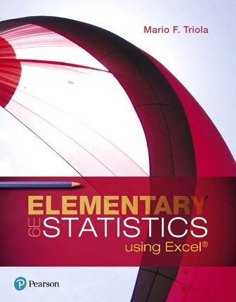 Test Bank (Downloadable Files) for Elementary Statistics Using Excel, 6th Edition, Mario F. Triola, ISBN-10: 0134763785, ISBN-13: 9780134763781
