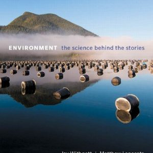 Test Bank (Downloadable Files) for Environment: The Science Behind the Stories, 6th Edition, Jay H. Withgott, Matthew Laposata, ISBN-10: 0134145933, ISBN-13: 9780134145938