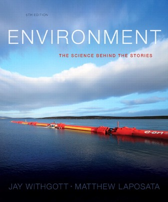 Test Bank (Downloadable Files) for Environment: The Science behind the Stories, 5th Edition, Jay H. Withgott, Matthew Laposata, ISBN-10: 0321897064, ISBN-13: 9780321897060