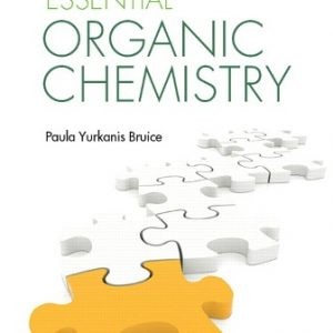 Test Bank (Downloadable Files) for Essential Organic Chemistry, 3rd Edition, Paula Yurkanis Bruice, ISBN-10: 032196747X, ISBN-13: 9780321967473