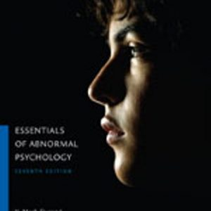 Test Bank (Downloadable Files) for Essentials of Abnormal Psychology, 7th Edition, V. Mark Durand, David H. Barlow, ISBN-10: 130509414X, ISBN-13: 9781305094147