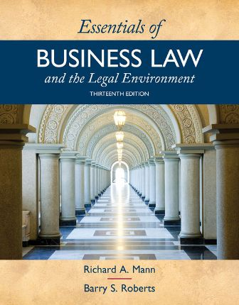 Test Bank (Downloadable Files) for Essentials of Business Law and the Legal Environment, 13th Edition, Richard A. Mann, Barry S. Roberts, ISBN-10: 1337555185, ISBN-13: 9781337555180