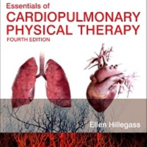 Test Bank (Downloadable Files) for Essentials of Cardiopulmonary Physical Therapy, 4th Edition, by Ellen Hillegass, ISBN: 9780323430548