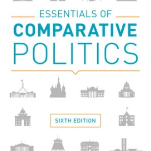 Test Bank (Downloadable Files) for Essentials of Comparative Politics, 6th Edition, Patrick H. O'Neil, ISBN: 9780393624588