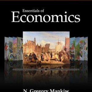 Test Bank (Downloadable Files) for Essentials of Economics, 7th Edition, N. Gregory Mankiw, ISBN: 9781285165950