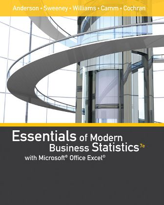 Test Bank (Downloadable Files) for Essentials of Modern Business Statistics with Microsoft Excel, 7th Edition, David R. Anderson, ISBN-10: 1337298298, ISBN-13: 9781337298292