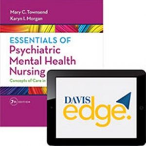 Test Bank (Downloadable Files) for Essentials of Psychiatric Mental Health Nursing, 7th Edition, Mary C. Townsend, ISBN-13: 9780803658608