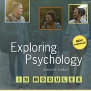 Test Bank (Downloadable Files) for Exploring Psychology in Modules, 11th Edition, David G. Myers, C. Nathan DeWall, ISBN-10: 1319104177, ISBN-13: 9781319104177