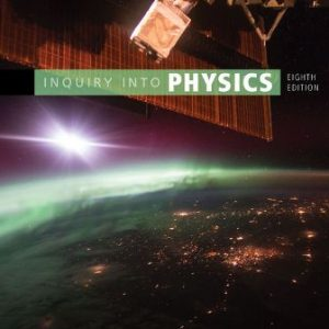 Test Bank (Downloadable Files) for Inquiry into Physics, 8th Edition, Vern J. Ostdiek, ISBN-10: 1305959426, ISBN-13: 9781305959422