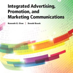 Test Bank (Downloadable Files) for Integrated Advertising, Promotion, and Marketing Communications, 8th Edition, Kenneth E. Clow, ISBN-10 0134484134, ISBN-13 9780134484136