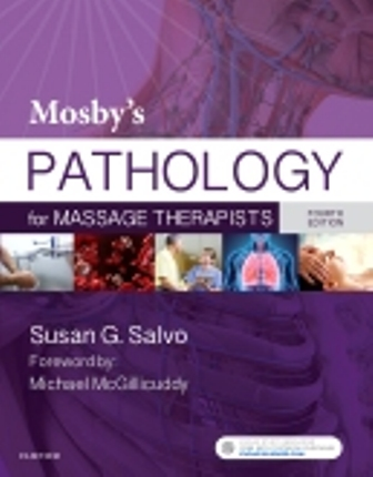 Test Bank (Downloadable Files) for Mosby's Pathology for Massage Therapists, 4th Edition, Susan G. Salvo, ISBN: 9780323529815, ISBN: 9780323441940, ISBN: 9780323441957