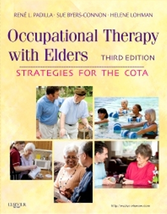 Test Bank (Downloadable Files) for Occupational Therapy with Elders, 3rd Edition, Rene Padilla, Sue Byers-Connon, Helene Lohman, ISBN: 9780323065054