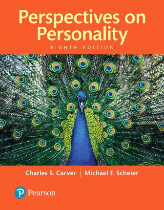 Test Bank (Downloadable Files) for Perspectives on Personality, 8th Edition, Charles S. Carver, Michael F. Scheier, ISBN-10: 013441537X, ISBN-13: 9780134415376