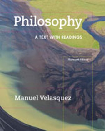 Test Bank (Downloadable Files) for Philosophy: A Text with Readings, 13th Edition, Manuel Velasquez, ISBN-10: 1305410475, ISBN-13: 9781305410473