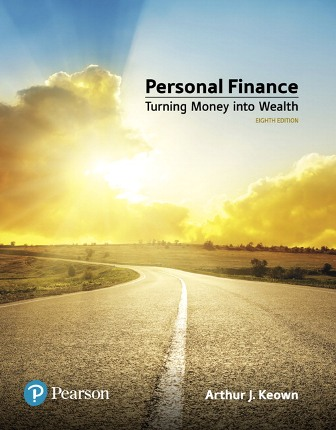 Solution Manual (Downloadable Files) for Personal Finance, 8th Edition, Arthur J. Keown, ISBN-10: 0134830156, ISBN-13: 9780134830155, ISBN-10: 0134730364, ISBN-13: 9780134730363