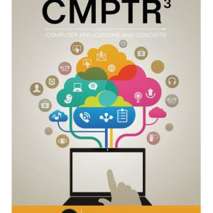 Solution Manual (Downloadable Files) for CMPTR, 3rd Edition, Katherine T. Pinard, Robin M. Romer, Deborah Morley, ISBN-10: 1305862872, ISBN-13: 9781305862876