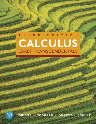 Solution Manual (Downloadable Files) for Calculus: Early Transcendentals, 3rd Edition, William L. Briggs, Lyle Cochran, Bernard Gillett, Eric Schulz, ISBN-10: 0134995996, ISBN-13: 9780134995991, ISBN-10: 0134763645, ISBN-13: 9780134763644