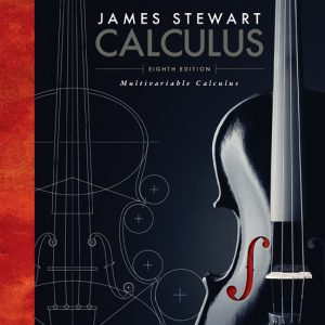 Solution Manual (Downloadable Files) for Calculus Multivariable, 8th Edition, James Stewart, ISBN-10: 1305266641, ISBN-13: 9781305266643