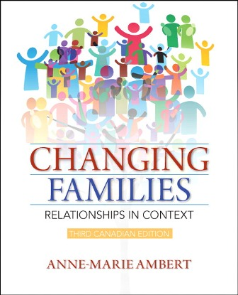 Solution Manual (Downloadable Files) for Changing Families: Relationships in Context, 3rd Edition, Anne-Marie Ambert, ISBN-10: 0321901630, ISBN-13: 9780321901637