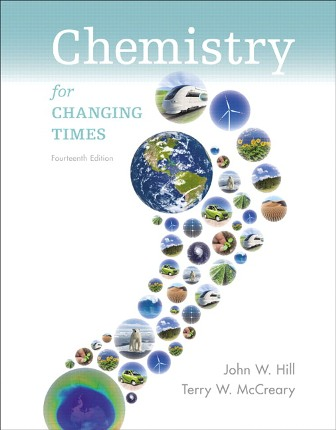 Solution Manual (Downloadable Files) for Chemistry for Changing Times, 14th Edition, John W. Hill, Terry W. McCreary, ISBN-10: 0321971183, ISBN-13: 9780321971180, ISBN-10: 0321972023, ISBN-13: 9780321972026